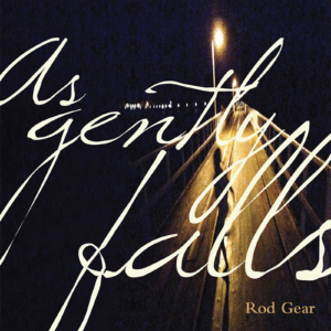 As Gently Falls